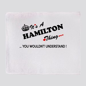 HAMILTON thing, you wouldn't underst Throw Blanket